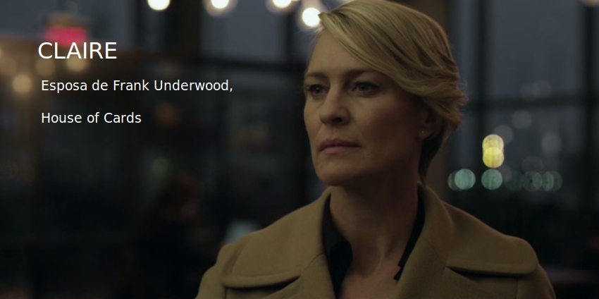 Claire, House of Cards