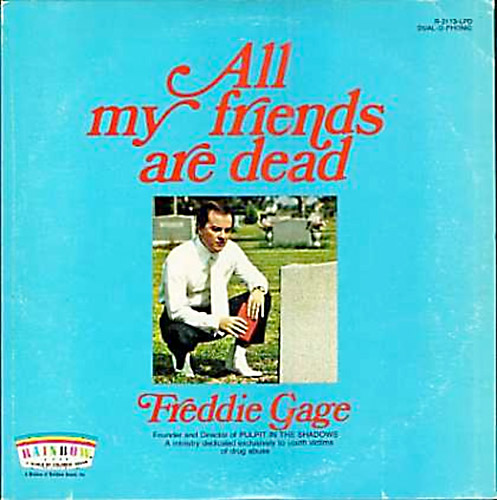 22 freddy-gage-all-my-friends-are-dead